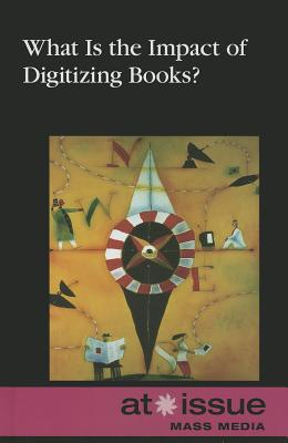 What Is the Impact of Digitizing Books? By Gerdes, Louise I. (EDT)