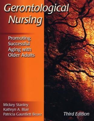 Gerontological Nursing By Stanley, Mickey (EDT)/ Blair, Kathryn A. (EDT)/ Beare, Patricia Gauntlett (EDT)