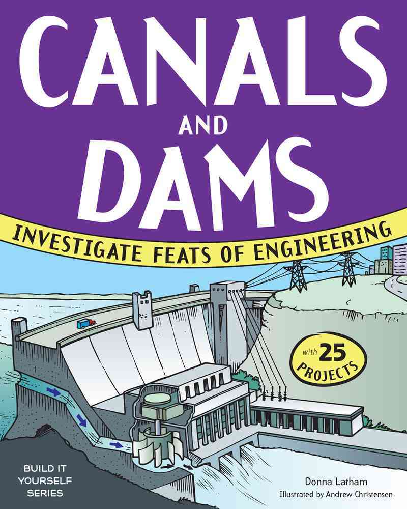 Canals and Dams By Latham, Donna/ Christensen, Andrew (ILT)